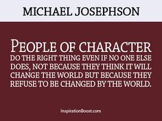 Positive Character Quotes on Pinterest | character quotes, change the ...