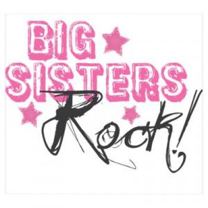 CafePress > Wall Art > Posters > Big Sisters Rock Poster