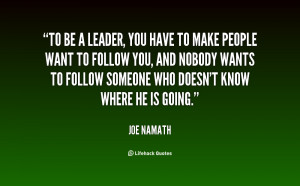 quote-Joe-Namath-to-be-a-leader-you-have-to-25941.png