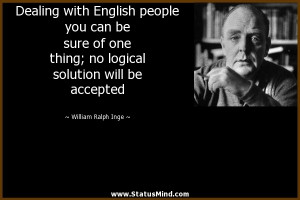 ... solution will be accepted - William Ralph Inge Quotes - StatusMind.com