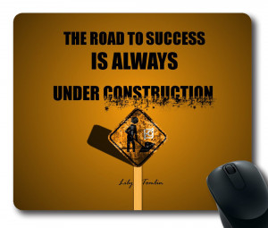Success Quotes to Inspire The Road to Success is Always Under ...