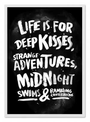 Life Is For Deep Kisses, Strange Adventures: Quote About Life Is For ...