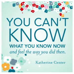 From an essay by Katherine Center http://www.katherinecenter.com
