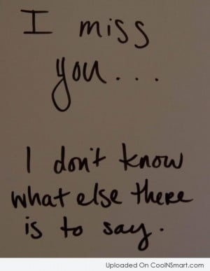 Missing You Quote: I miss you… I don't know what...