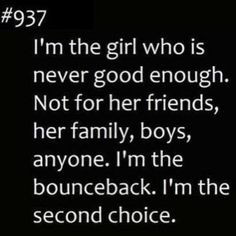 ... the bounceback. I'm the second choice. – Quotes Lover More