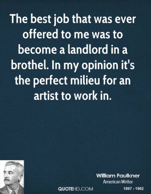 The best job that was ever offered to me was to become a landlord in a ...