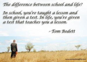 Nice life quotes thoughts tom bodett lesson school great best
