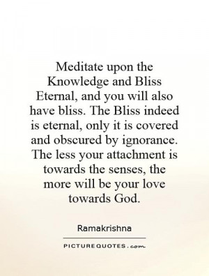 Knowledge and Bliss Eternal, and you will also have bliss. The Bliss ...