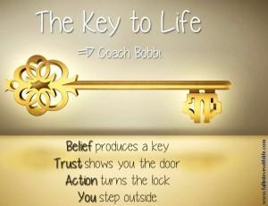 Key to life various quotes via Coach Bobbi at www.Facebook.com ...