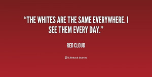 The whites are the same everywhere. I see them every day.""