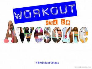 Workout and be awesome!