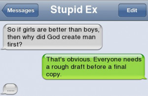 ... Tags: Funny text - So if girls are better than boys // March, 2013