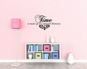 Vinyl Wall Quote Stickers Home Dec or Art Memories Decal Time Captured ...