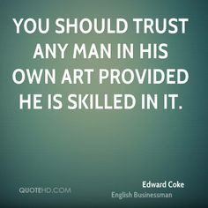 More Edward Coke Quotes on www.quotehd.com - #quotes #art #man #own # ...