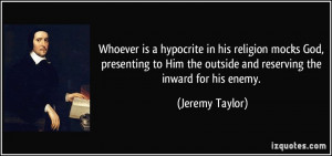 Whoever is a hypocrite in his religion mocks God, presenting to Him ...