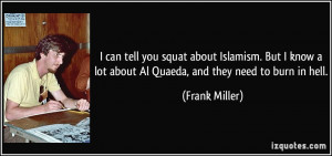 can tell you squat about Islamism. But I know a lot about Al Quaeda ...