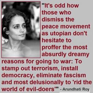 notes #arundhati roy #peace #war #terrorism #fascism #feminist quote