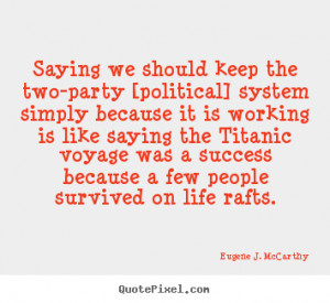 ... eugene j mccarthy more life quotes friendship quotes success quotes