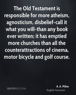 The Old Testament is responsible for more atheism, agnosticism ...