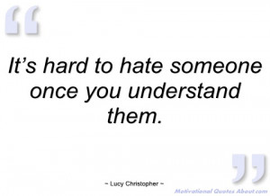 it's hard to hate someone once you lucy christopher