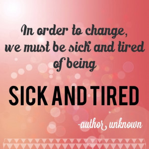sick+and+tired+quote.jpeg