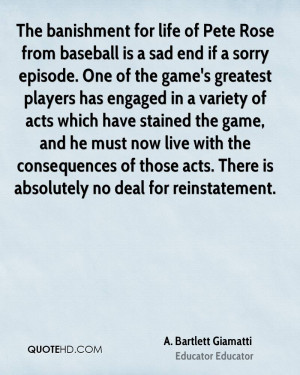 The banishment for life of Pete Rose from baseball is a sad end if a ...