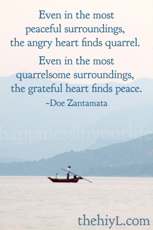 even in the most peaceful surroundings the angry heart finds quarrel ...