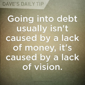 ... by a lack of money, it's caused by a lack of vision.