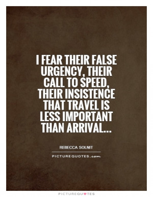 ... that travel is less important than arrival... Picture Quote #1