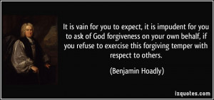 for you to expect, it is impudent for you to ask of God forgiveness ...