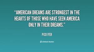 American dreams are strongest in the hearts of those who have seen ...