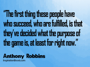 The first thing these people have who succeed, who are fulfilled, is ...