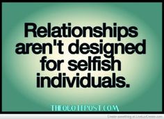 Hate Selfish People Quotes For selfish individuals- for