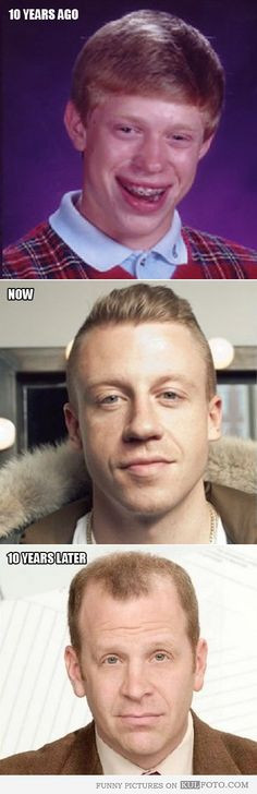 Bad Luck Brian and Toby Flenderson as Macklemore 10 years ago and 10 ...