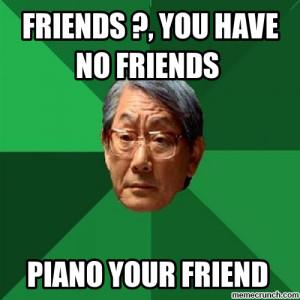 Friends ?, you have no friends Jun 02 20:12 UTC 2013
