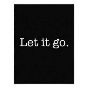 Black and White Let It Go Inspirational Quote Photo Art