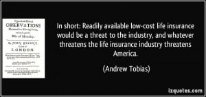 In short: Readily available low-cost life insurance would be a threat ...