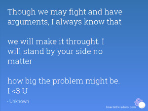 ... will stand by your side no matter how big the problem might be. I