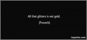 All that glitters is not gold essay