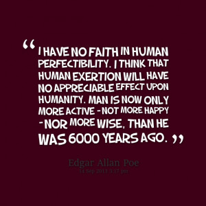 19385-i-have-no-faith-in-human-perfectibility-i-think-that-human.png