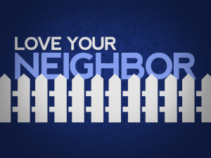 Love Your Neighbor No Date