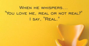 You love, me, real or not real?