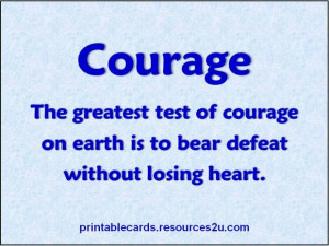 ... of courage on earth is to bear defeat without losing heart earth quote