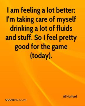 al-horford-quote-i-am-feeling-a-lot-better-im-taking-care-of-myself ...