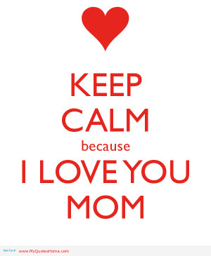 love you mom quotes i sarah viewments mother love mother quotes pin ...