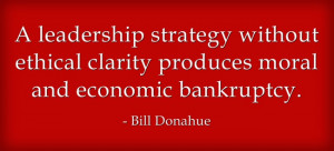 Quote - A leadership strategy without ethical clarity produces moral ...