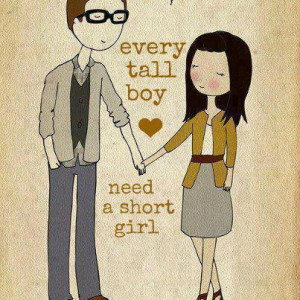Every Tall boy Need A short Girl | Images With Love Quotes