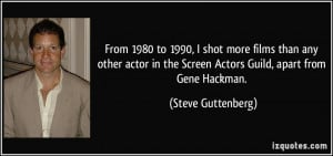 More Steve Guttenberg Quotes