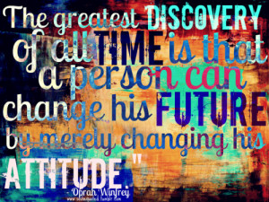 ... all time is that a person can change his future by merely changing his