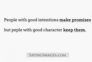 Good Character Keep Promises: Quote About People With Good Character ...